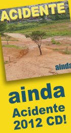 AINDA is the Acidente's newest CD