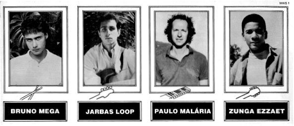 Acidente 1989: Bruno Mega (drums), Jarbas Loop              (bass), Paulo Malária (keyboards) and Zunga Ezzaet              (guitar)